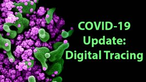 COVID-19 Update: Digital Tracing