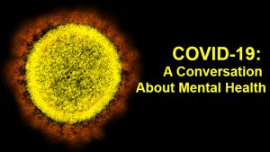 COVID-19: A conversation about mental health