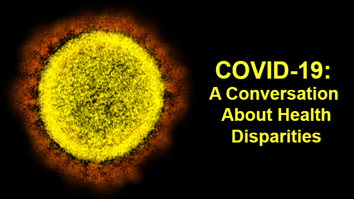 COVID-19: A Conversation About Health Disparities