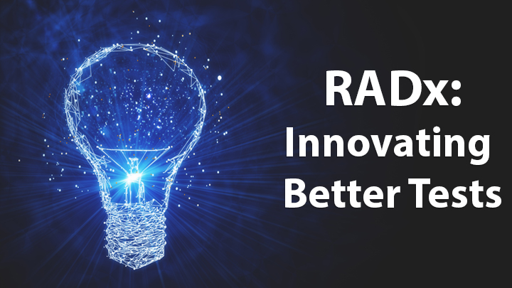 RADx: Innovating Better Tests
