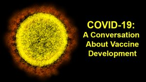 A Conversation on COVID-19 vaccine development