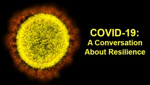 COVID-19: A conversation about resilience