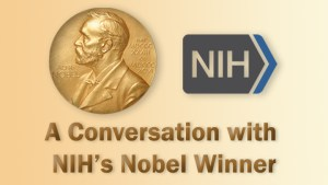 A Conversation with NIH's Nobel Winner