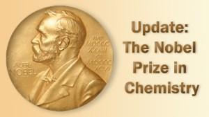 Update: Nobel Prize in Chemistry