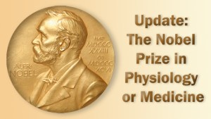 Update: Nobel Prize in Physiology or Medicine