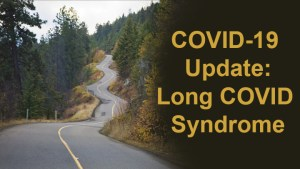 COVID-19 Update: Long COVID Syndrome