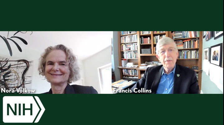 Nora Volkow and Francis Collins in a teleconference from their recent conversation